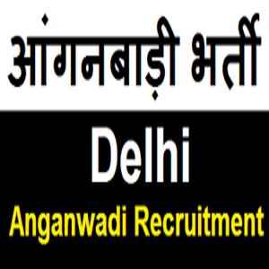 Delhi Anganwadi Recruitment 2021